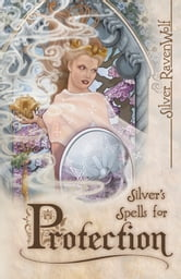Silver's Spells for Protection ebook by Silver RavenWolf