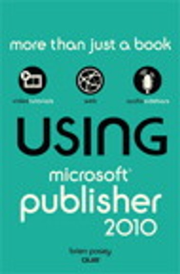 Using Microsoft Publisher 2010 ebook by Brien Posey