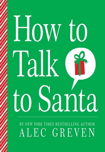 How to Talk to Santa ebook by Alec Greven