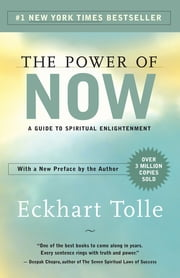The Power of Now - A Guide to Spiritual Enlightenment ebook by Eckhart Tolle