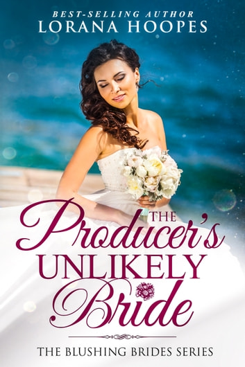 The Producer's Unlikely Bride ebook by Lorana Hoopes