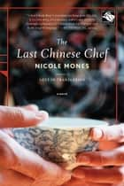 The Last Chinese Chef - A Novel ebooks by Nicole Mones