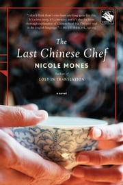 The Last Chinese Chef - A Novel ebook by Nicole Mones