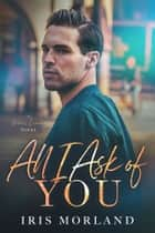All I Ask of You ebook by