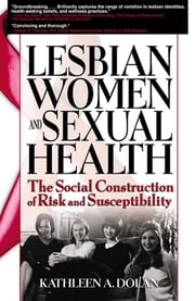Lesbian Women and Sexual Health - The Social Construction of Risk and Susceptibility ebook by R Dennis Shelby,Kathleen Dolan