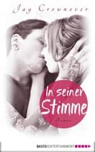 In seiner Stimme ebook by Jay Crownover