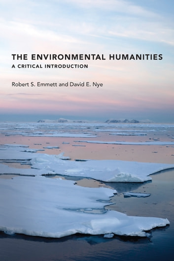 The environmental humanities ebook by david e nye 9780262342308 the environmental humanities a critical introduction ebook by david e nyerobert s fandeluxe Images