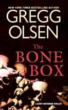The Bone Box ebook by Gregg Olsen