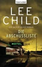 Die Abschussliste - Ein Jack-Reacher-Roman ebook by Lee Child, Wulf Bergner