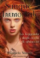 Sangue Immortale ebook by Manuela Valente