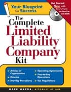 The Complete Limited Liability Company Kit ebook by Mark Warda