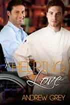 A Helping of Love ebook by Andrew Grey