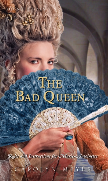 The Bad Queen eBook by Carolyn Meyer,Jodi Reamer