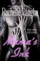 Mama's Ink ebook by Rachelle Vaughn