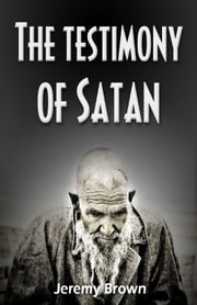 The Testimony of Satan ebook by Jeremy Brown