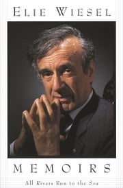 All Rivers Run to the Sea - Memoirs ebook by Elie Wiesel