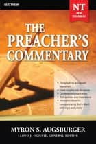 The Preacher's Commentary - Volume 24: Matthew ebook by Myron Augsburger