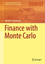 Finance with Monte Carlo ebook by Ronald W. Shonkwiler