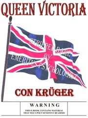 Queen Victoria - Stripped Bare by Emeritus Psychologist ebook by Con Kruger