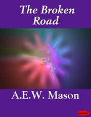 The Broken Road ebook by A.E.W. Mason