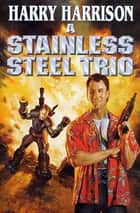 A Stainless Steel Trio eBook by Harry Harrison