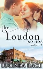 The Loudon Series Books 1-7 ebook by Lucinda Race