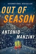 Out of Season - A Novel ebook by Antonio Manzini