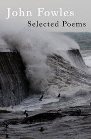 Selected Poems ebook by John Fowles