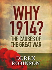 Why 1914? ebook by Derek Robinson