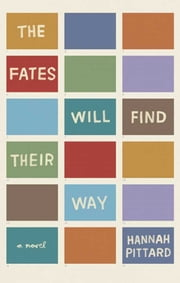 The Fates Will Find Their Way - A Novel ebook by Hannah Pittard