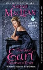 One Good Earl Deserves a Lover - The Second Rule of Scoundrels ebook by Sarah MacLean
