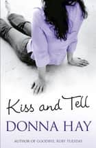 Kiss And Tell eBook by Donna Hay