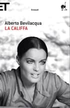 La Califfa ebook by Alberto Bevilacqua