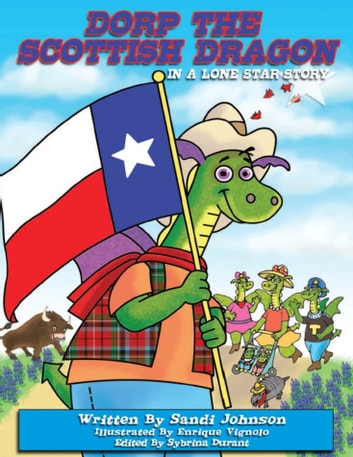 Dorp The Scottish Dragon: Book 6 - A Lone Star Story ebook by Sandi Johnson