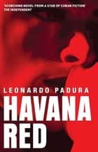 Havana Red ebook by Leonardo Padura,Peter Bush