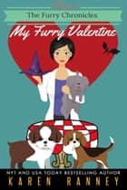 My Furry Valentine - The Furry Chronicles, #3 ebook by Karen Ranney