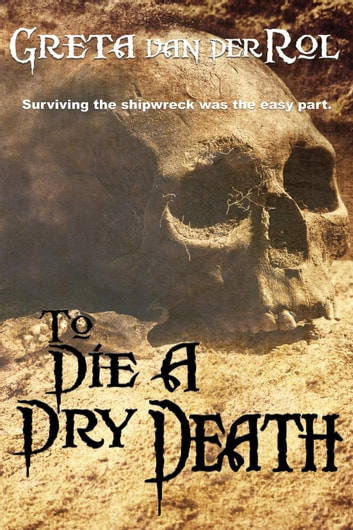 To Die a Dry Death ebook by Greta van der Rol