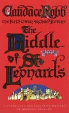 The Riddle Of St Leonard's - An Owen Archer Mystery ebook by Candace Robb