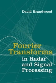 Fourier Transforms in Radar and Signal Processing ebook by Brandwood