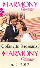 Cofanetto 8 Harmony Collezione n.12/2017 eBook by Chantelle Shaw, Jennifer Hayward, Annie West,...