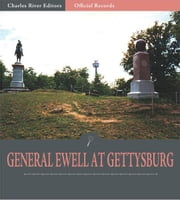 Official Records of the Union and Confederate Armies: General George McClellans Account of the Seven Days Battles ebook by Richard S. Ewell