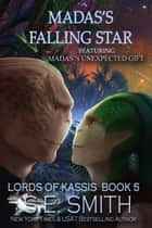 Madas's Falling Star - featuring Madas's Unexpected Gift ebook by S.E. Smith