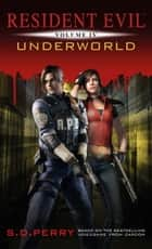 Resident Evil: Underworld ebook by S.D. Perry