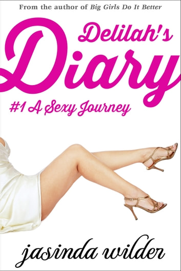 Delilah's Diary: A Sexy Journey (Book 1) ebook by Jasinda Wilder