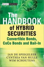 The Handbook of Hybrid Securities - Convertible Bonds, CoCo Bonds and Bail-In ebook by Jan De Spiegeleer,Wim Schoutens,Cynthia Van Hulle