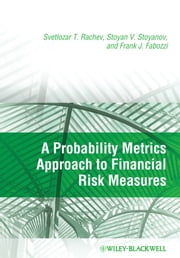 A Probability Metrics Approach to Financial Risk Measures ebook by Svetlozar T. Rachev, Stoyan V. Stoyanov, Frank J. Fabozzi