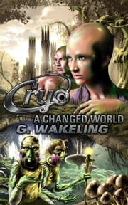 CRYO: A Changed World ebook by G. Wakeling