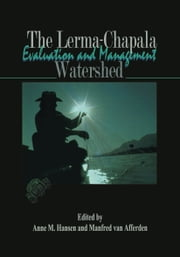 The Lerma-Chapala Watershed - Evaluation and Management ebook by Anne M. Hansen,Manfred van Afferden