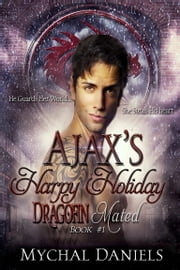 Ajax's Harpy Holiday - Dragofin Mated: Book #1 ebook by Mychal Daniels