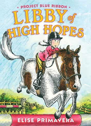 Libby of high hopes project blue ribbon ebook by elise primavera libby of high hopes project blue ribbon ebook by elise primavera fandeluxe Image collections